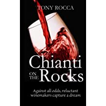 Chianti On The Rocks: Against all odds, reluctant winemakers capture a dream
