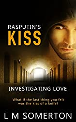 Rasputin's Kiss (Investigating Love Book 1)
