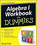 Mary Jane Sterling: Algebra I Workbook for Dummies (Paperback); 2011 Edition