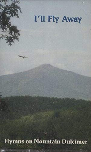 Bob Thomason: I'll Fly Away - Hymns on Mountain Dulcimer Cassette Tape ()