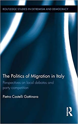 The Politics of Migration in Italy: Perspectives on local ...