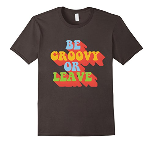 Mens Be Groovy Or Leave 70s Saying Vintage Retro Seventies Tee 2XL (70s Clothing Mens)