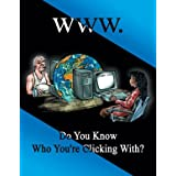 WWW. Do You Know Who You're Clicking With? - Workplace Safety Poster