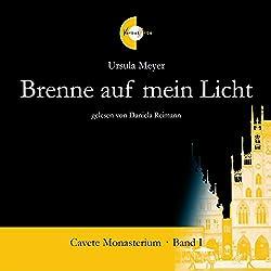 Brenne auf mein Licht (Cavete Monasterium 1)