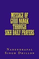 Message of Guru NANAK through Sikh Daily Prayers Paperback