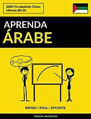 Aprenda Árabe - Rápido / Fácil / Eficiente: 2000 Vocabulários Chave