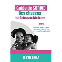 LE GUIDE DE SURVIE DES CHEVEUX CREPUS OU FRISES (French Edition)