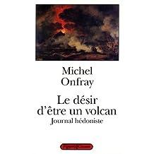 Le désir d'être un volcan (Littérature) (French Edition)