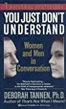 You Just Don't Understand; Women and Men in Conversation