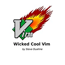 Wicked Cool Vim: (Vi Improved)