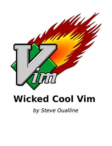 Wicked Cool Vim: (Vi Improved)