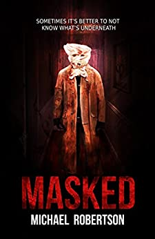 Masked: A Psychological Horror by [Robertson, Michael]