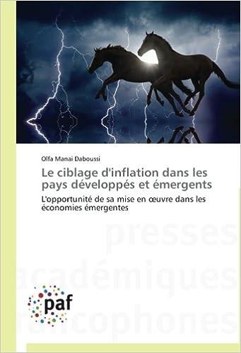 Téléchargement Le ciblage d'inflation dans les pays développés et émergents: L'opportunité de sa mise en œuvre dans les économies émergentes pdf ebook
