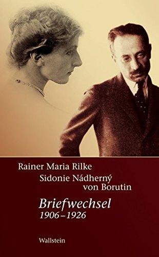 Rainer Maria Rilke - Sidonie Nádherny von Borutin: Briefwechsel 1906-1926 (Bibliothek Janowitz)