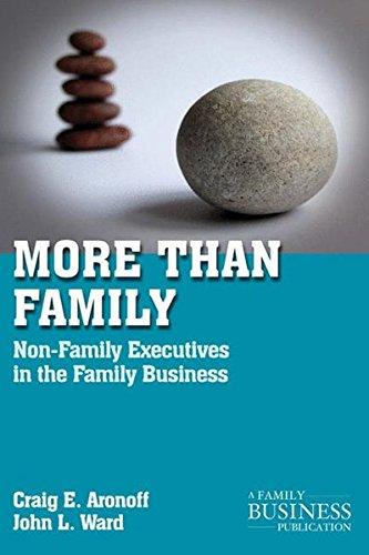 More than Family: Non-Family Executives in the Family Business (A Family Business Publication)