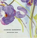 Jasmina Danowski : Meridians Ago, Yau, John, 1935617095
