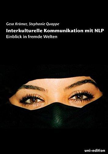 Interkulturelle Kommunikation mit NLP: Einblick in fremde Welten