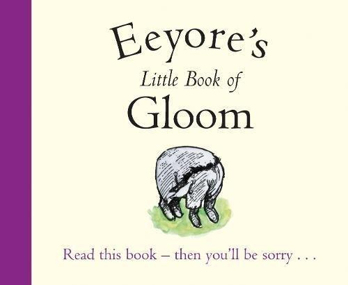 Winnie-the-Pooh: Eeyore's Little Book of Gloom (Wisdom of Pooh)