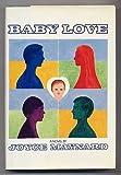 Baby Love, Joyce Maynard, 0394518020