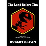 The Land Before Tim (Caverns and Creatures)
