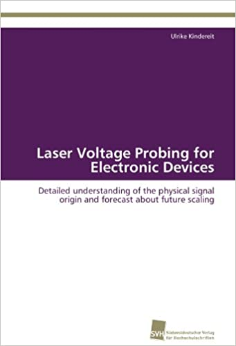Book Laser Voltage Probing for Electronic Devices: Detailed understanding of the physical signal origin and forecast about future scaling