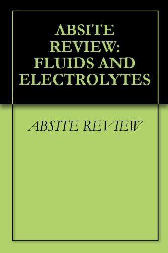 BTK ABSITE #21: Fluids, Electrolytes, Acid/Base