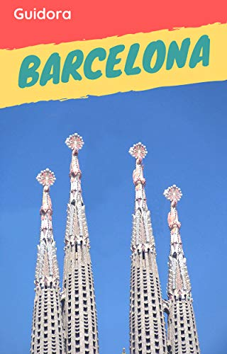 Barcelona Travel Guide 2019 with Photos and Online Maps: All you need to know before you go to Barcelona,Spain: 3 Days Itinerary,Google Maps, Food Guide, Best local spots, hotels and restaurants (Best Of Barcelona In 3 Days)