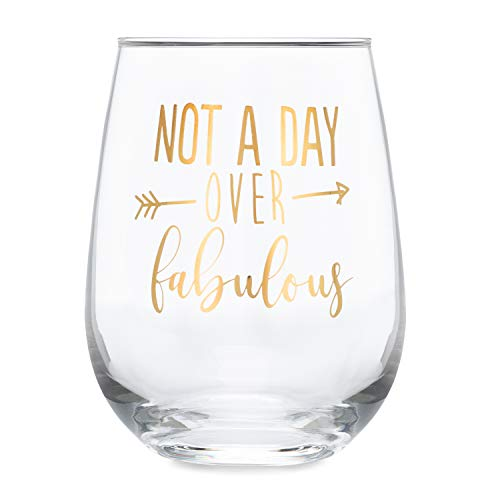 Not A Day Over Fabulous - 17 oz Stemless Wine Glass (Metallic Gold)