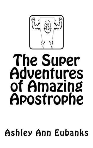 The Super Adventures of Amazing Apostrophe