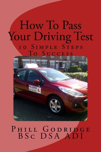 How To Pass Your Driving Test - 10 Simple Steps To Success