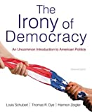 The Irony of Democracy 16th Edition