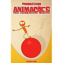 Produzindo Animações Com Softwares Livres