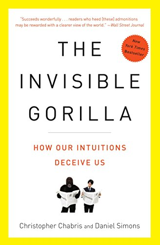 The Invisible Gorilla: How Our Intuitions Deceive Us by Broadway Books