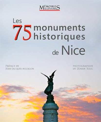 Les 75 Monuments Historiques de Nice: Amazon.fr: Sojic, Zoran, Aillagon, Jean-Jacques: Livres