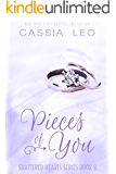 Pieces of You (Shattered Hearts Book 3)