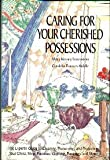 Caring for Your Cherished Possessions, Mary K. Levenstein and Cordelia F. Biddle, 0517570874