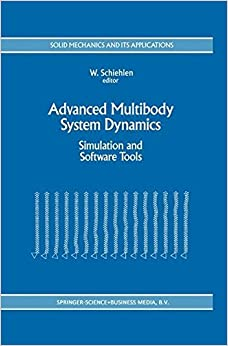 Book Advanced Multibody System Dynamics: Simulation and Software Tools (Solid Mechanics and Its Applications)