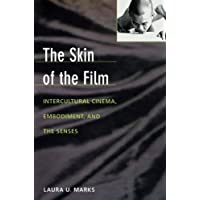 The Skin of the Film: Intercultural Cinema, Embodiment, and the Senses