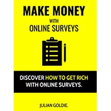 Make Money With Online Surveys: Discover How To Get Rich With Online Surveys