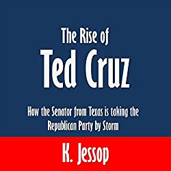 The Rise of Ted Cruz