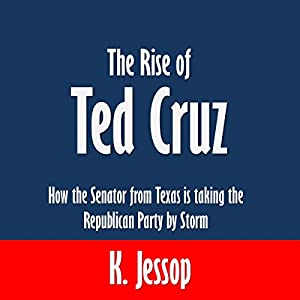 The Rise of Ted Cruz Audiobook