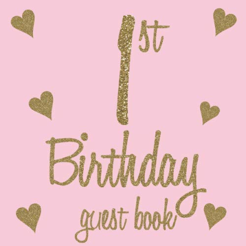 1st Birthday Guest Book: Pastel Baby Pink Gold Glitter Themed - First Party Baby Anniversary Event Celebration Keepsake Book - Family Friend Sign in ... W/ Gift Recorder Tracker Log & Picture Space