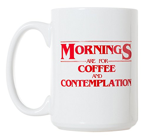 Mornings are for Coffee and Contemplation Mug - 15oz Deluxe Double-Sided Coffee Tea (Best Coffee Mug Thing Coffee Mugs)
