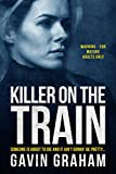 Killer on the Train: A dark tale of sadism, psychological torture and serial