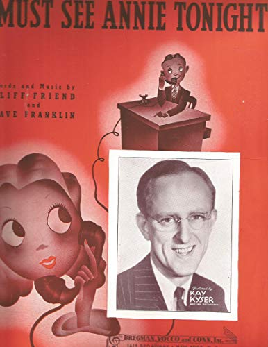 (I Must See Annie Tonight Vintage Original Sheet Music featured by Kay Kyser on Cover)