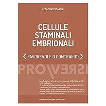 Cellule staminali embrionali: Favorevole o contrario? (Italian Edition)