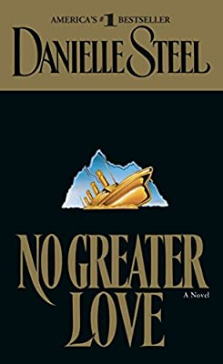 03caaf7b6054 No Greater Love  A Novel  Danielle Steel  9780440213284  Amazon.com  Books