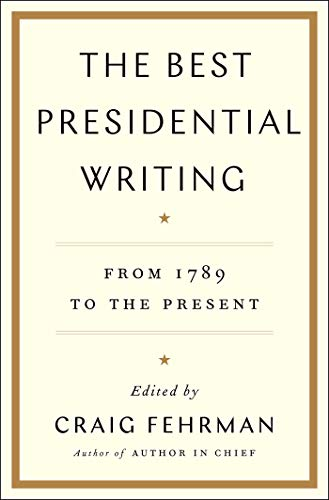 Book Cover: The Best Presidential Writing: From 1789 to the Present