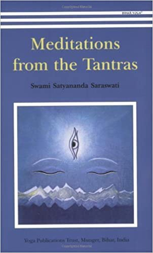 Meditations from the Tantras by Swami Satyananda Saraswati ...