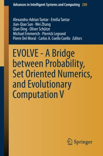 EVOLVE – A Bridge between Probability, Set Oriented Numerics, and Evolutionary Computation V (Advances in Intelligent Systems and Computing) Pdf